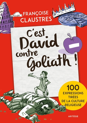 C'est David contre Goliath ! - 100 expressions tirées de la culture religieuse ebook by Françoise Claustres