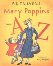 Mary Poppins from A to Z ebook by Dr. P. L. Travers,Mary Shepard