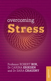 Overcoming Stress ebook by Robert Bor,Carina Erikson,Sara Chaudry