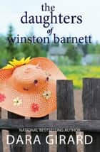 The Daughters of Winston Barnett ebook by Dara Girard