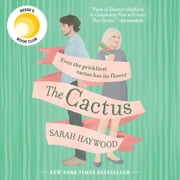 The Cactus audiobook by Sarah Haywood