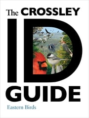 The Crossley ID Guide - Eastern Birds ebook by Richard Crossley