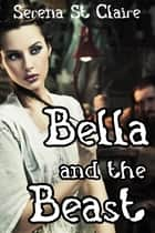 Bella and the Beast ebook by