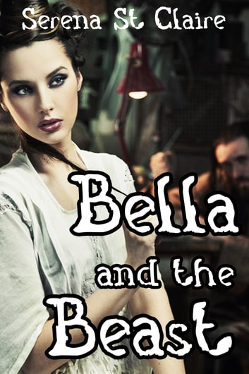 Bella and the Beast ebook by Serena St Claire