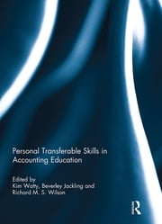 Personal Transferable Skills in Accounting Education ebook by Kim Watty,Beverley Jackling,Richard M.S. Wilson