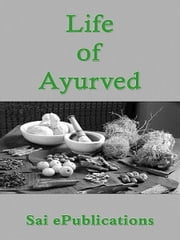 Life of Ayurved ebook by Sai ePublications