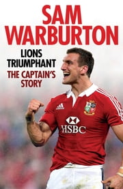 Lions Triumphant - The Captain's Story ebook by Sam Warburton