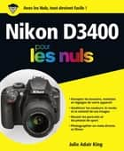 Nikon D3400 pour les Nuls grand format ebook by Julie ADAIR KING
