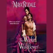 The Wicked Wallflower audiobook by Maya Rodale
