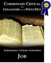 Commentary Critical and Explanatory - Book of Job ebook by Dr. Robert Jamieson,A.R. Fausset,Dr. David Brown
