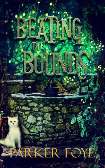 Beating the Bounds ebook by Parker Foye