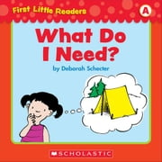First Little Readers: What Do I Need? (Level A) ebook by Schecter, Deborah