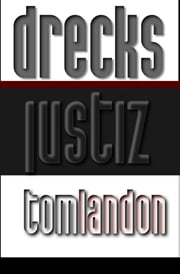 Drecksjustiz ebook by Tom Landon