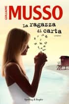 La ragazza di carta ebook by Guillaume Musso