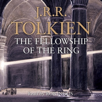 The Fellowship of the Ring (The Lord of the Rings, Book 1) audiobook by J. R. R. Tolkien