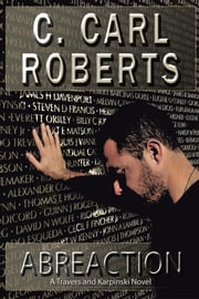 Abreaction - A Travers and Karpinski Novel ebook by C. Carl Roberts