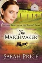 The Matchmaker ebook by Sarah Price