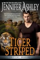 Tiger Striped ebook by Jennifer Ashley