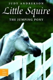 Little Squire - The Jumping Pony ebook by Judy Andrekson,David Parkins
