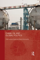 China, Oil and Global Politics ebook by Philip Andrews-Speed,Roland Dannreuther