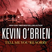 Tell Me You're Sorry audiobook by Kevin O'Brien