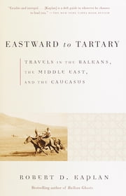 Eastward to Tartary ebook by Robert D. Kaplan