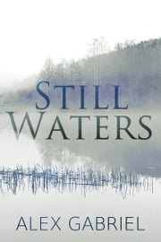 Still Waters ebook by Alex Gabriel