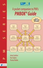 A pocket companion to PMI's - a quick introduction to 'a guide to the project management body of knowledge' ebook by Paul Snijders,Thomas Wuttke,Anton Zandhuis