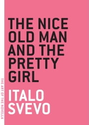 The Nice Old Man and the Pretty Girl ebook by Italo Svevo