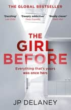 The Girl Before - The gripping global bestseller ebook by