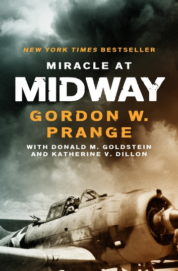 Miracle at Midway eBook by Gordon W. Prange,Donald M. Goldstein,Katherine V. Dillon
