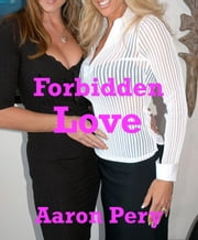 Forbidden Love ebook by Aaron Pery