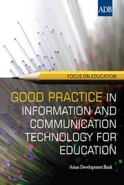 Good Practice in Information and Communication Technology for Education ebook by Asian Development Bank