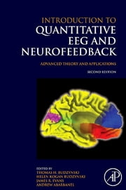 Introduction to Quantitative EEG and Neurofeedback - Advanced Theory and Applications ebook by Andrew Abarbanel, James R. Evans, Thomas H. Budzynski,...