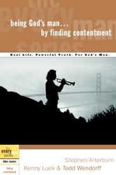 Being God's Man by Finding Contentment ebook by Stephen Arterburn,Kenny Luck,Todd Wendorff