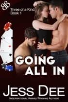 Going All In - Alpha Males Poker International Erotic Ménage Romance ebook by Jess Dee