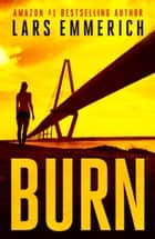 Burn - A Sam Jameson novel ebook by Lars Emmerich