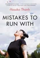 Mistakes to Run With - A Memoir ebook by Yasuko Thanh