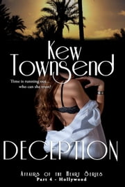 Deception (Part 4) - Affairs of the Heart Series - Hollywood ebook by Kew Townsend