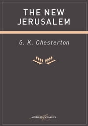 The New Jerusalem ebook by G K Chesterton