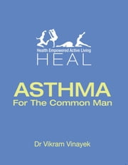 ASTHMA: For The Common Man ebook by Dr Vikram Vinayek