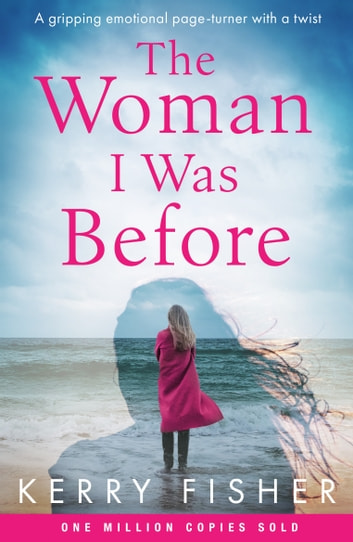 The Woman I Was Before - A gripping, emotional page turner with a twist ekitaplar by Kerry Fisher