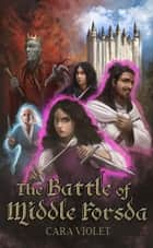 The Battle of Middle Forsda - The Kaianan Prequels ebook by