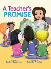 A Teacher's Promise ebook by Rachel Robertson,Priscilla  Prentice