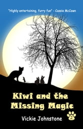Kiwi and the Missing Magic - Book 2 ebook by vickie johnstone
