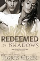 Redeemed In Shadows ebook by