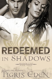 Redeemed In Shadows ebook by Tigris Eden