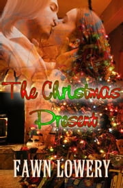 The Christmas Present ebook by Fawn Lowery