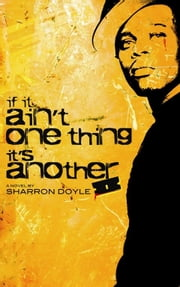 If it Aint One Thing it's Another ebook by Sharron Doyle,Leah Whitney