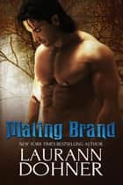 Mating Brand - Mating Heat, #3 ebook by Laurann Dohner